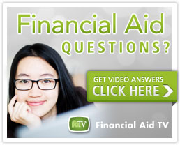 Financial Aid Questions? Get Video Answers - click here