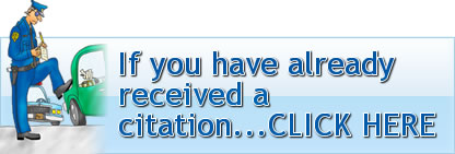 If you have already received a citation - click here